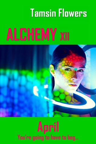 Alchemy Xii April The Alchemy Series 4 By Tamsin Flowers