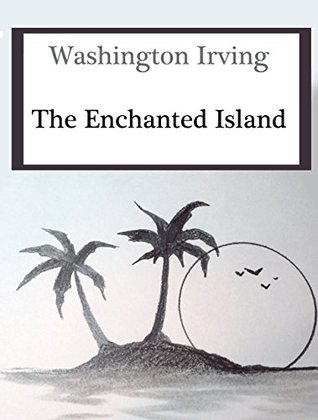 The Enchanted Island (Annotated)