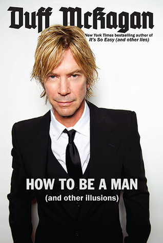 How to Be a Man by Duff McKagan