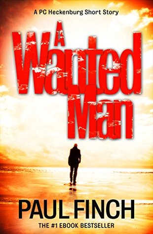 A Wanted Man Ds Heckenburg 05 By Paul Finch