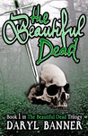 The Beautiful Dead (The Beautiful Dead, #1)