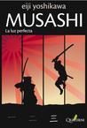 MUSASHI. La luz perfecta by Eiji Yoshikawa