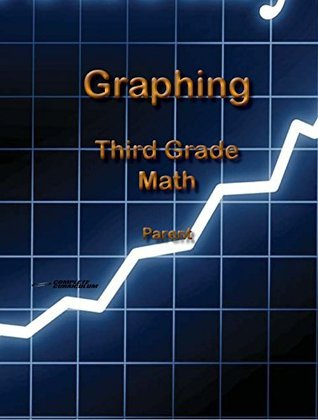 Graphing - Third Grade Math Teacher Manual (Voyages - Third Grade Kindle Textbooks)