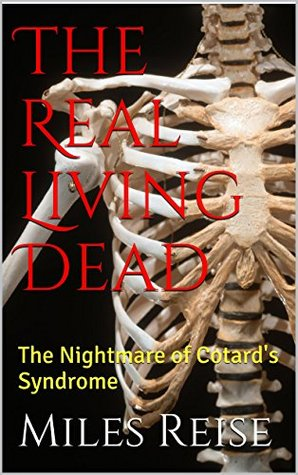 The Real Living Dead: The Nightmare of Cotard's Syndrome