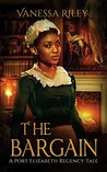 The Bargain: 1 (A Port Elizabeth Regency Tale, #1)