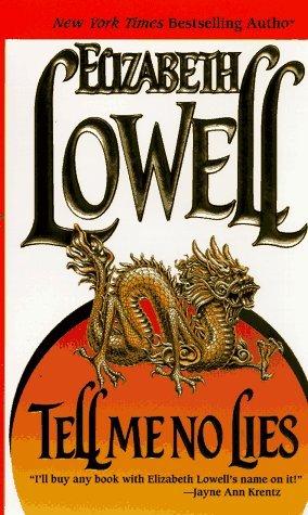 Tell Me No Lies by Elizabeth Lowell