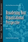 Broadening Your Organizational Perspective (J-B CCL (Center for Creative Leadership))