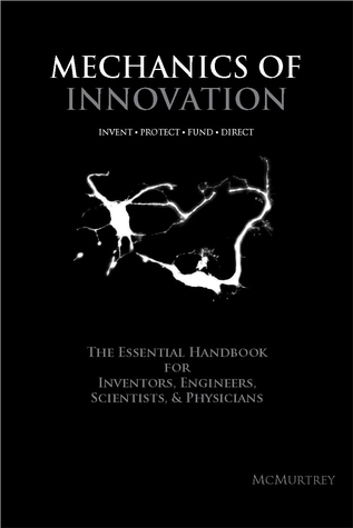 Mechanics of Innovation by McMurtrey