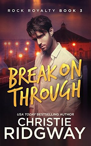 Break On Through by Christie Ridgway