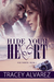 Hide Your Heart (Bounty Bay #1) by Tracey Alvarez