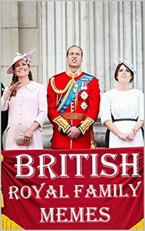 25173449 british royal family memes hilarious british monarchy memes