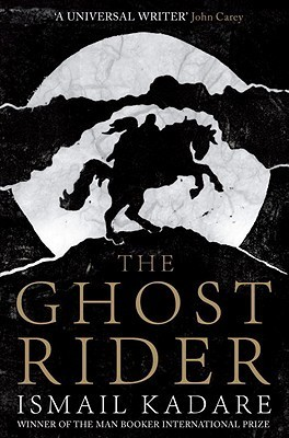 The Ghost Rider by Ismail Kadare