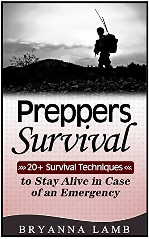preppers-survival-20-survival-techniques-to-stay-alive-in-case-of-an-emergency-preppers-survival-preppers-survival-handbook-preppers-survival-basics