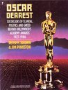 Oscar Dearest: Six Decades of Scandal, Politics, and Greed Behind Hollywood's Academy Awards, 1927-1986