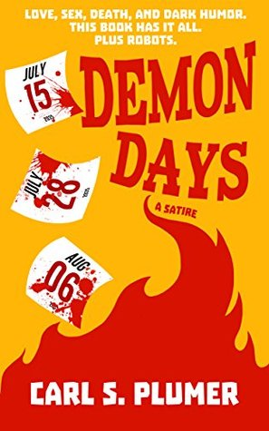 DEMON DAYS: Love, sex, death, and dark humor. This book has it all. Plus robots.