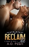 Reclaim Me by A.O. Peart