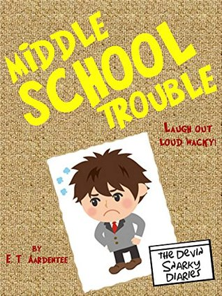 Middle School Trouble: A Laugh Out Loud Book about a Kid Who Makes Teacher's Happy to See Summer Vacation (Graphic Novels for Kids 10-12)