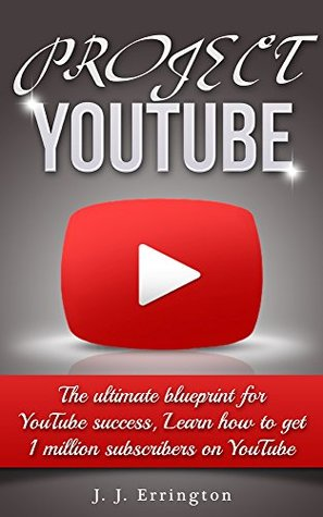Project youtube the ultimate blueprint for youtube success learn 23399518 malvernweather Choice Image