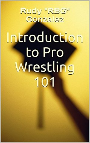 Introduction to Pro Wrestling 101