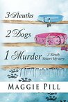 3 Sleuths, 2 Dogs, 1 Murder  (The Sleuth Sisters Mysteries, #2)