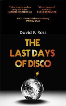 The Last Day of Disco by David F. Ross