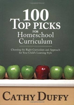 100 Top Picks for Homeschool Curriculum by Cathy Duffy