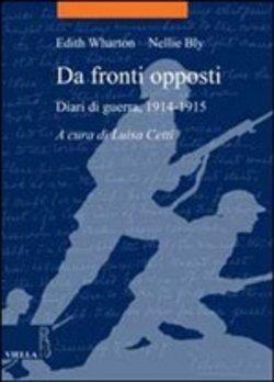 Da fronti opposti. Diari di guerra, 1914-1915