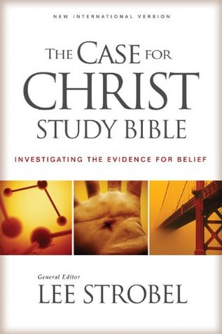 The Case for Christ Study Bible by Lee Strobel
