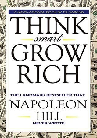 Think smart Grow Rich: The Landmark Bestseller That NAPOLEON HILL Never Published!