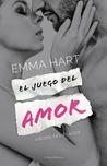 El juego del amor by Emma  Hart