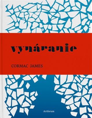 Ebook Vynáranie by Cormac James read!