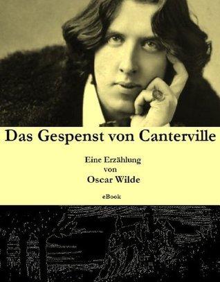 Das Gespenst von Canterville (Oscar Wildes Erzählungen 1)