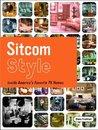 Sitcom Style by Diana Friedman