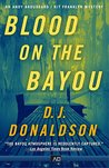 Blood on the Bayou by D.J. Donaldson