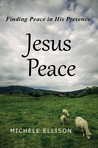 Jesus Peace: 31 Days Finding Peace in His Presence