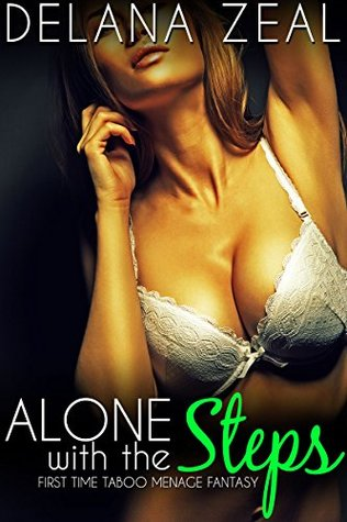 Alone with the Steps: First Time Taboo Menage Fantasy