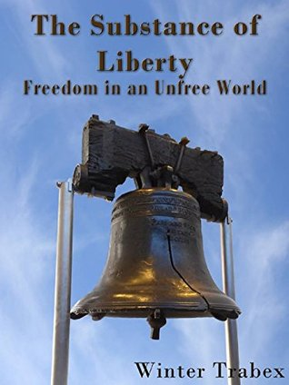 The Substance of Liberty: Freedom in an Unfree World