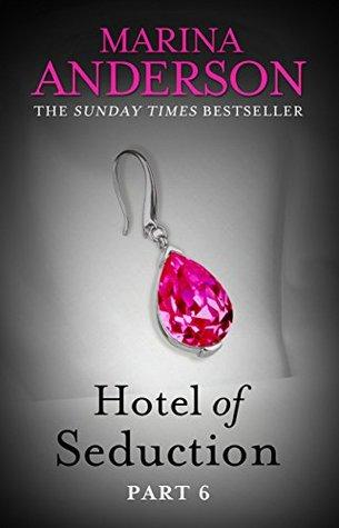 Hotel of Seduction: Part 6 (Hotel of Seduction, #6)