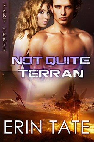 Not Quite Terran Part 3