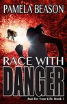 Race with Danger by Pamela Beason