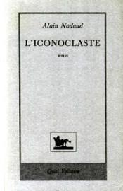 L'Iconoclaste: La Querelle des images. Byzance 725-843