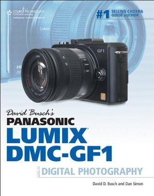 David Busch's Panasonic Lumix DMC-GF1 Guide to Digital Photography, 1st Ed.