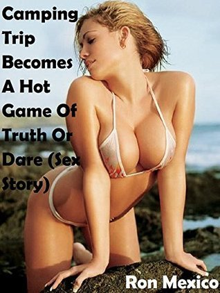Camping Trip Becomes A Hot Game Of Truth Or Dare