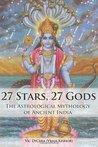 27 Stars, 27 Gods: The Astrological Mythology of Ancient India