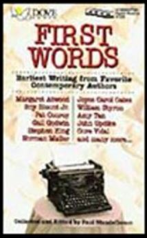 FIRST WORDS:Earliest Writing from Favorite Contemporary Authors