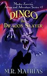 Dingo the Dragon Slayer by M.R. Mathias