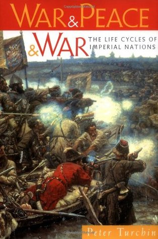 War and Peace and War: The Life Cycles of Imperial Nations
