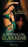 El Retorno del Guerrero by Kinley MacGregor