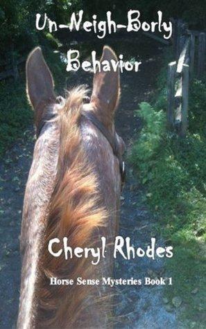 Un-Neigh-Borly Behavior (Horse Sense Mysteries Book 1)