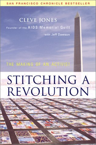 Stitching a Revolution by Cleve Jones